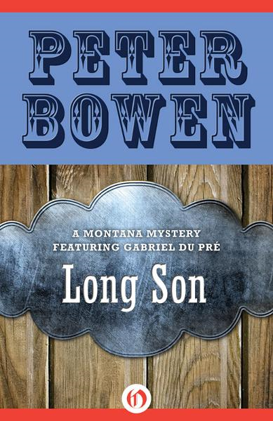 Long Son By: Peter Bowen
