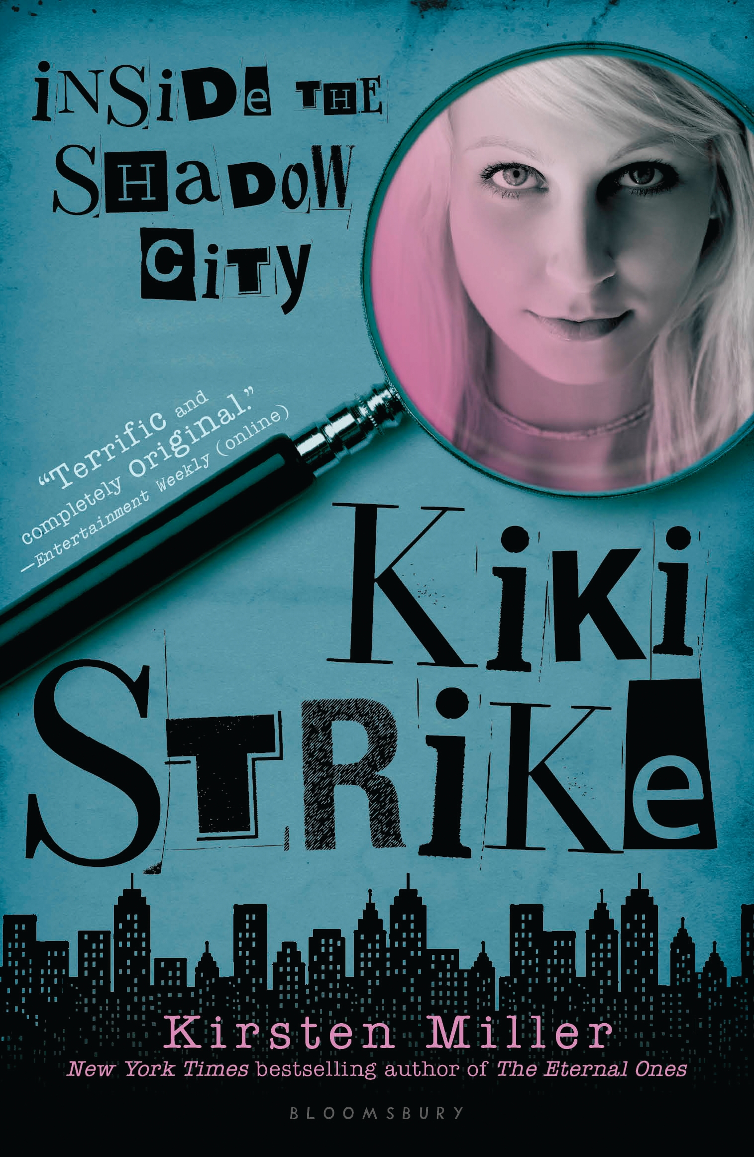 Kiki Strike: Inside the Shadow City By: Kirsten Miller