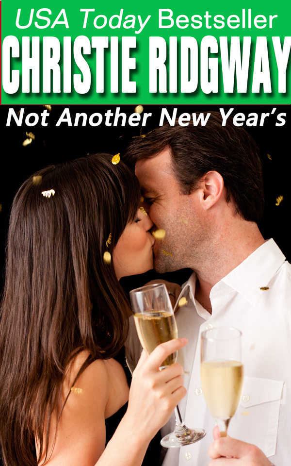 Not Another New Year's By: Christie Ridgway