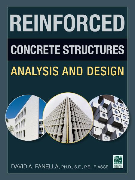 Reinforced Concrete Structures: Analysis and Design By: Ph.D. S.E. P.E. David Fanella