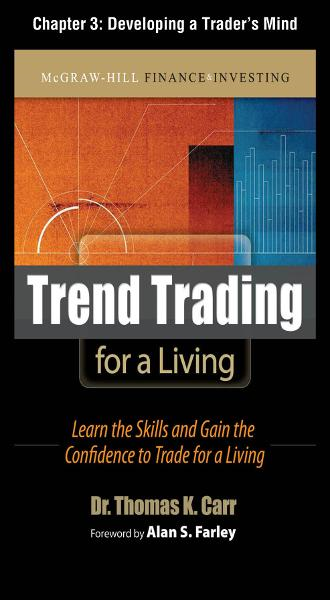 Trend Trading for a Living, Chapter 3 - Developing a Trader's Mind