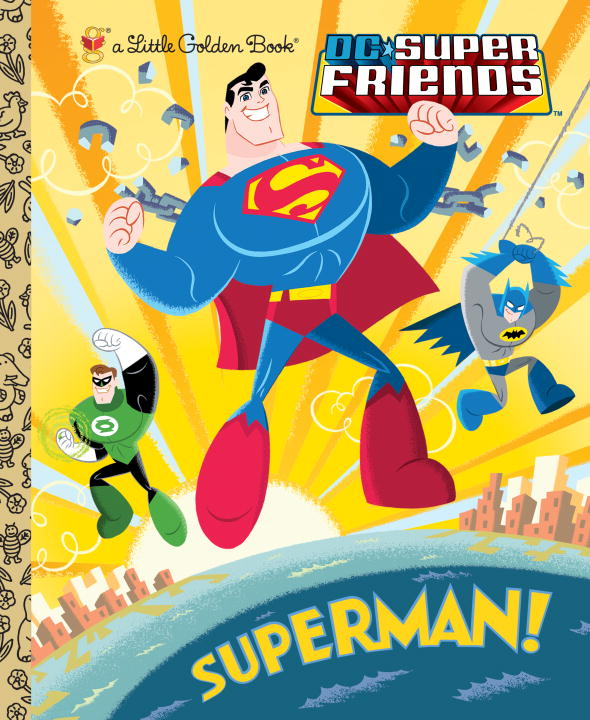 Superman! (DC Super Friends) By: Billy Wrecks,Ethen Beavers