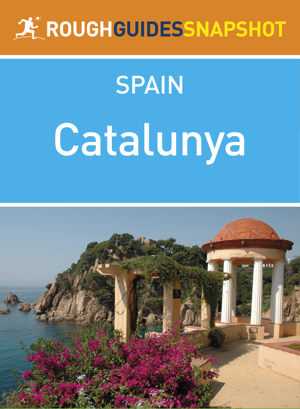 Catalunya Rough Guides Snapshot Spain (includes The Costa Brava,  Cadaqu�s,  Girona,  Figueres,  the Catalan Pyrenees,  Sitges and Tarragona)