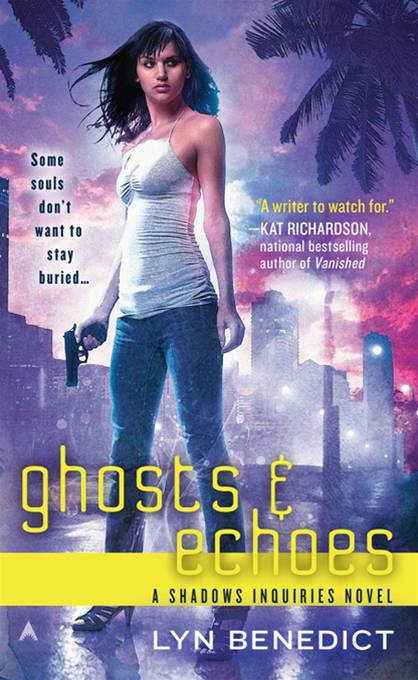 Ghosts & Echoes By: Lyn Benedict