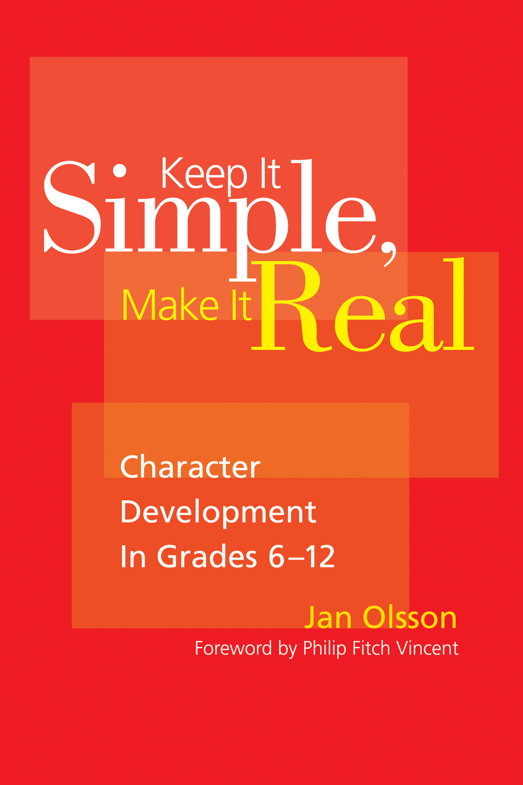 Keep It Simple,  Make It Real Character Development in Grades 6-12