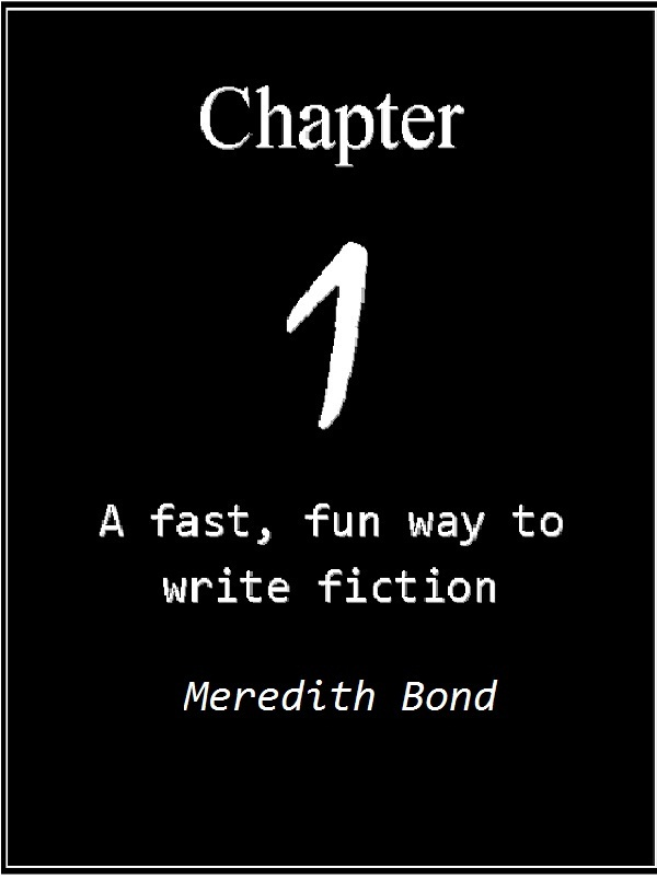 Chapter One By: Meredith Bond