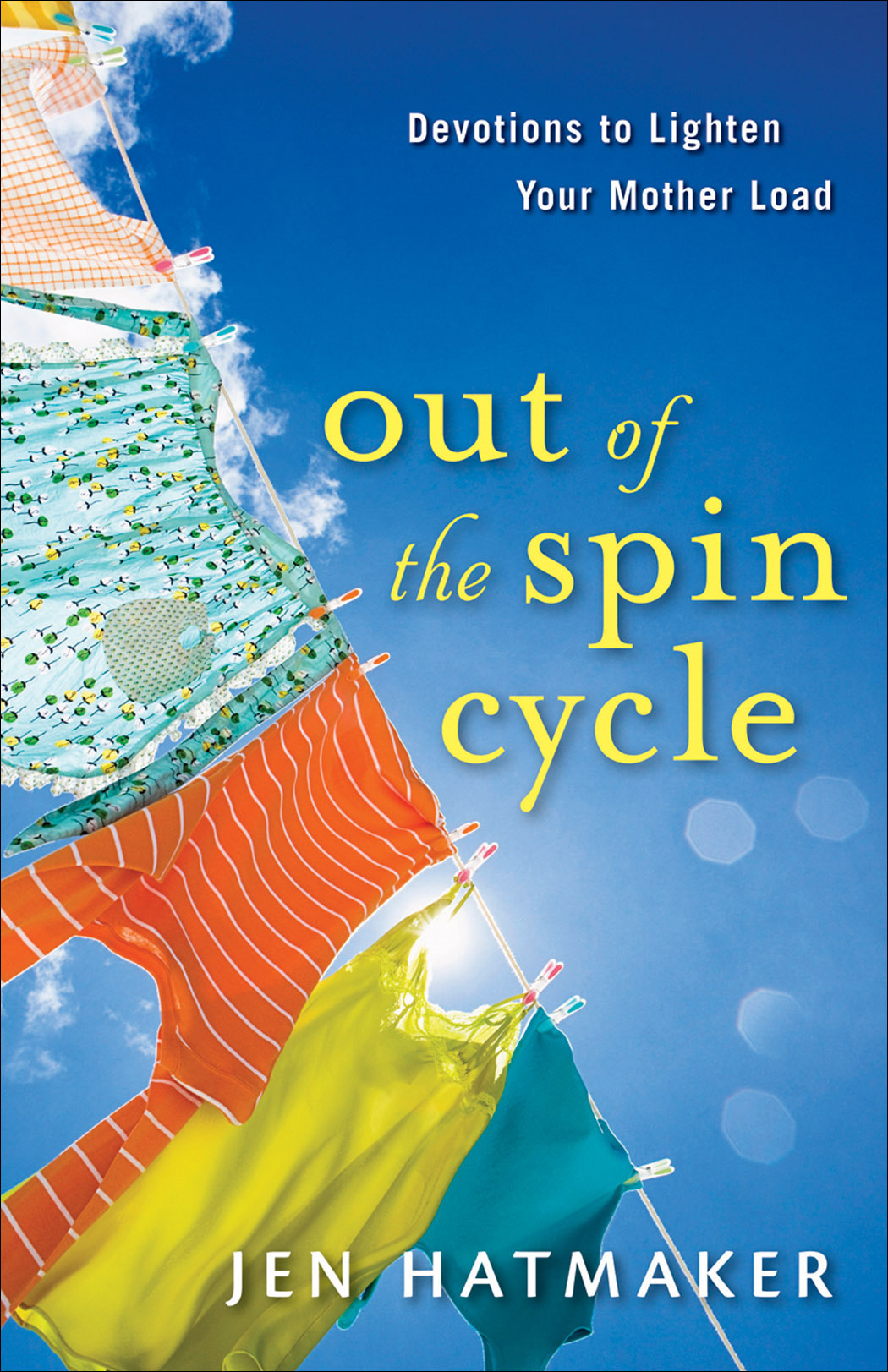 Out of the Spin Cycle By: Jen Hatmaker