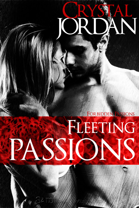 Fleeting Passions By: Crystal Jordan