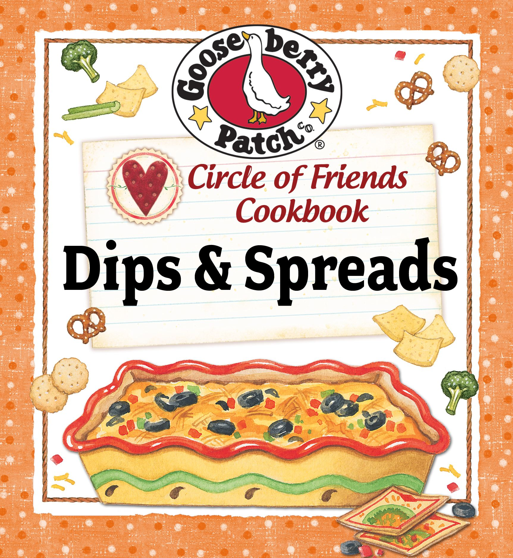 Circle of Friends Cookbook - 25 Dip & Spread Recipes By: Gooseberry Patch