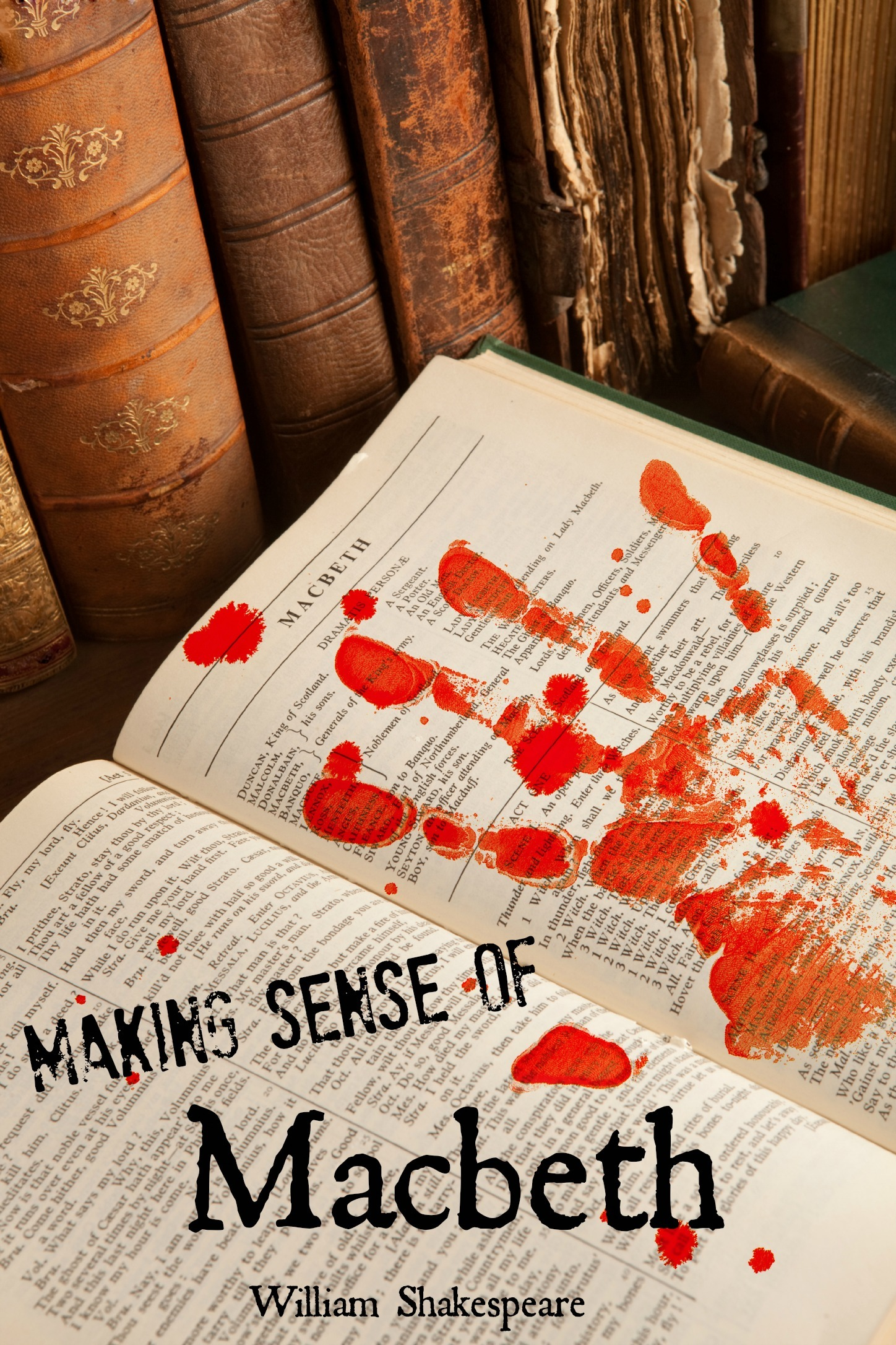 BookCaps - Making Sense of Macbeth! A Students Guide to Shakespeare's Play (Includes Study Guide, Biography, and Modern Retelling)