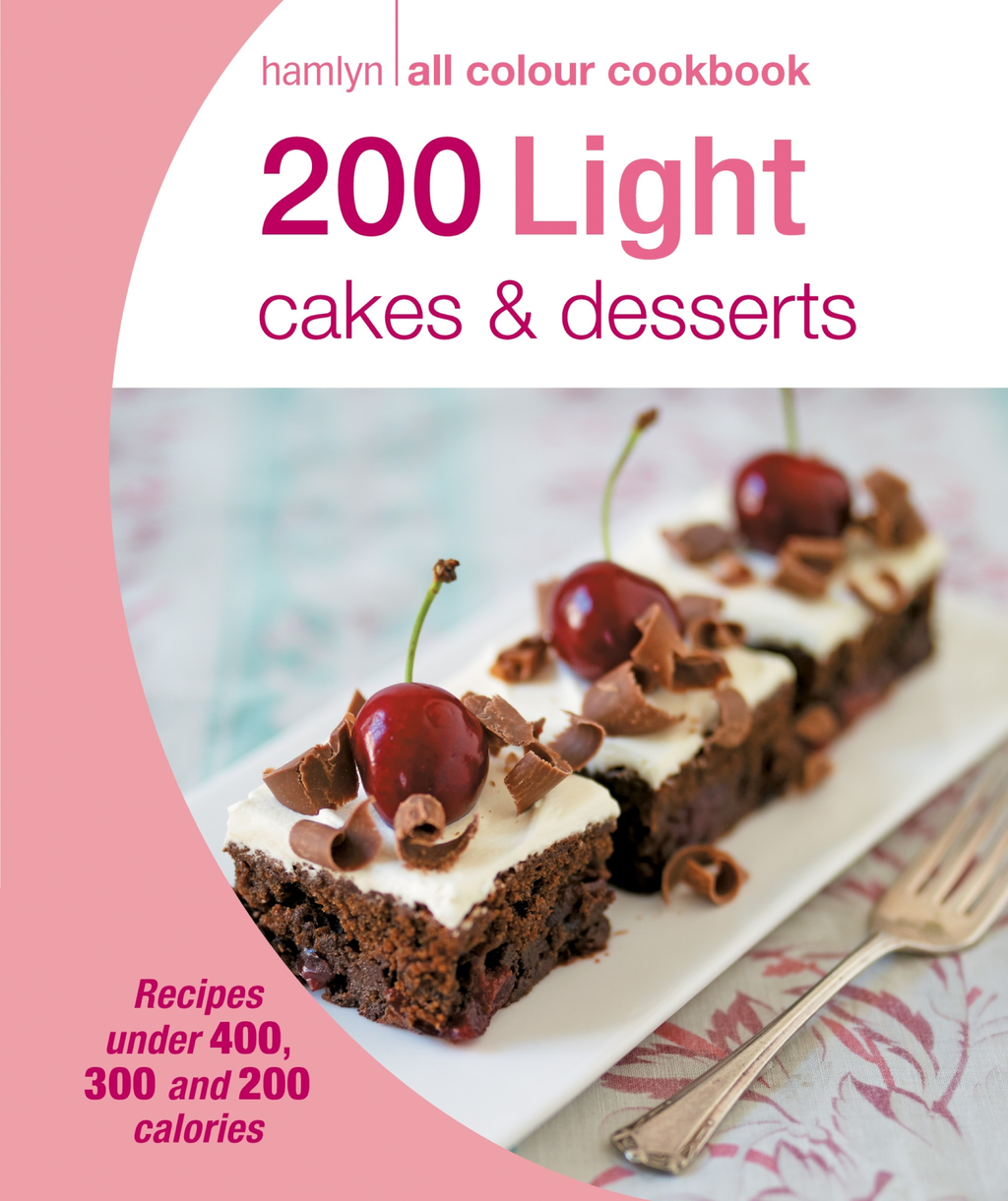 200 Light Cakes & Desserts Hamlyn All Colour Cookbook
