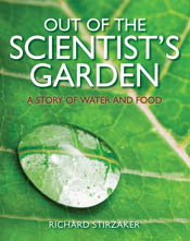 Out of the Scientist's Garden: A Story of Water and Food By: Richard Stirzaker