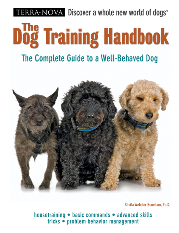 The Dog Training Handbook By: Sheila Webster Boneham, Ph.D.