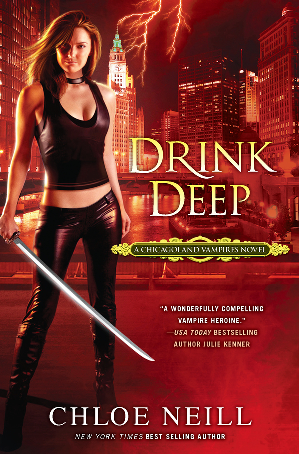 Drink Deep: A Chicagoland Vampires Novel By: Chloe Neill