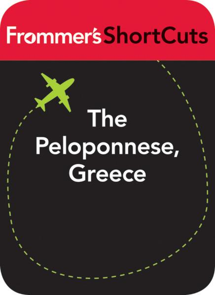The Peloponnese, Greece By: Frommer's ShortCuts