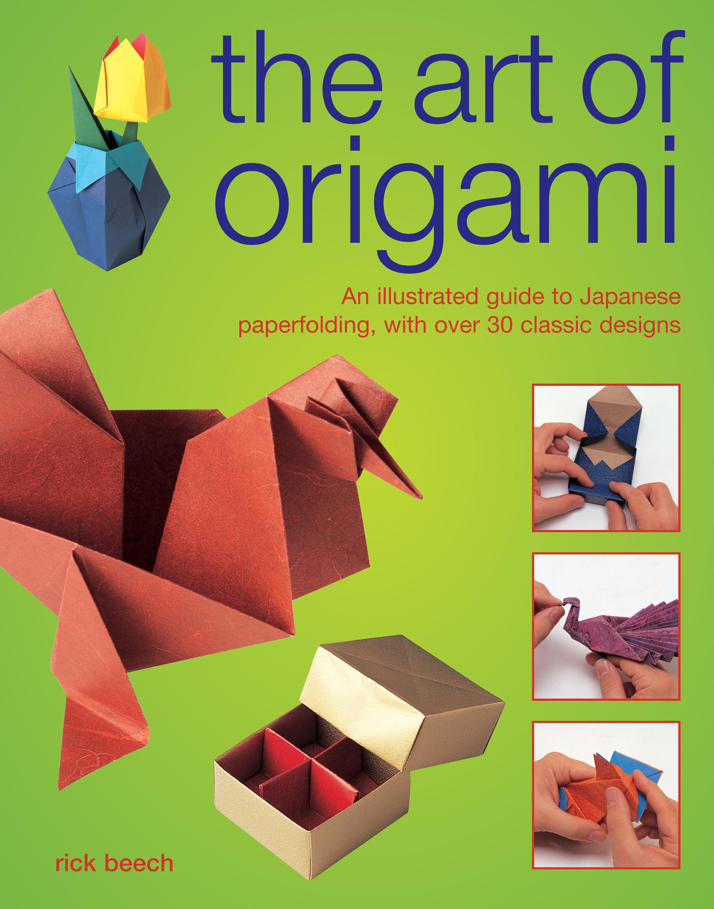 The Art of Origami An Illustrated Guide to Japanese Paperfolding,  With Over 30 Classic Designs