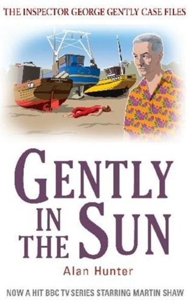 Gently in the Sun By: Alan Hunter