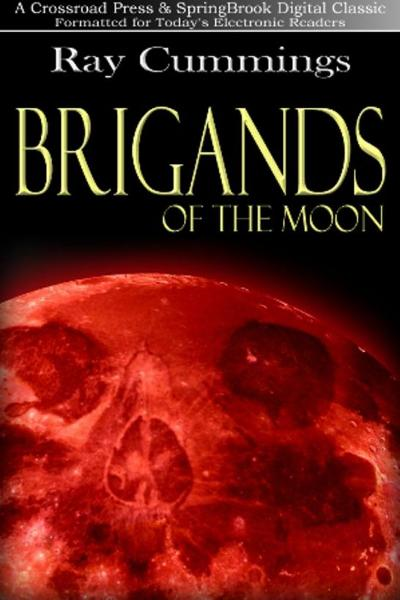 Brigands of the Moon By: Ray Cummings