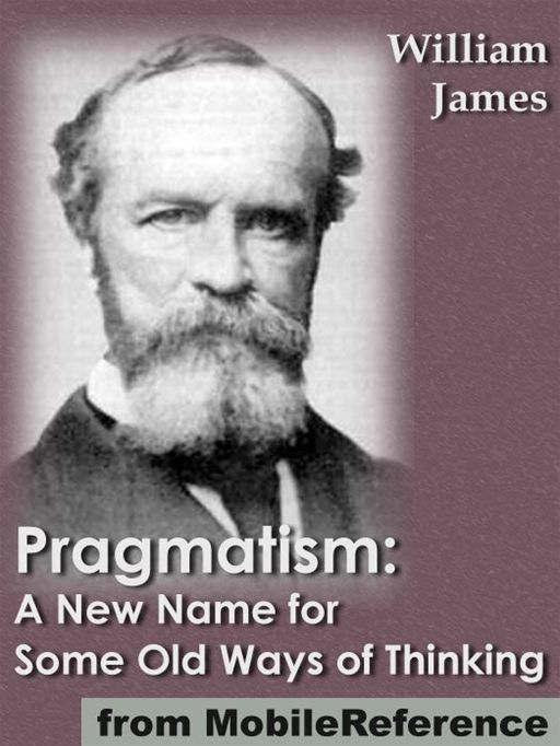 Pragmatism: A New Name For Some Old Ways Of Thinking (Mobi Classics)