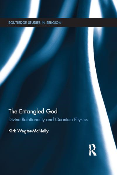 The Entangled God Divine Relationality and Quantum Physics