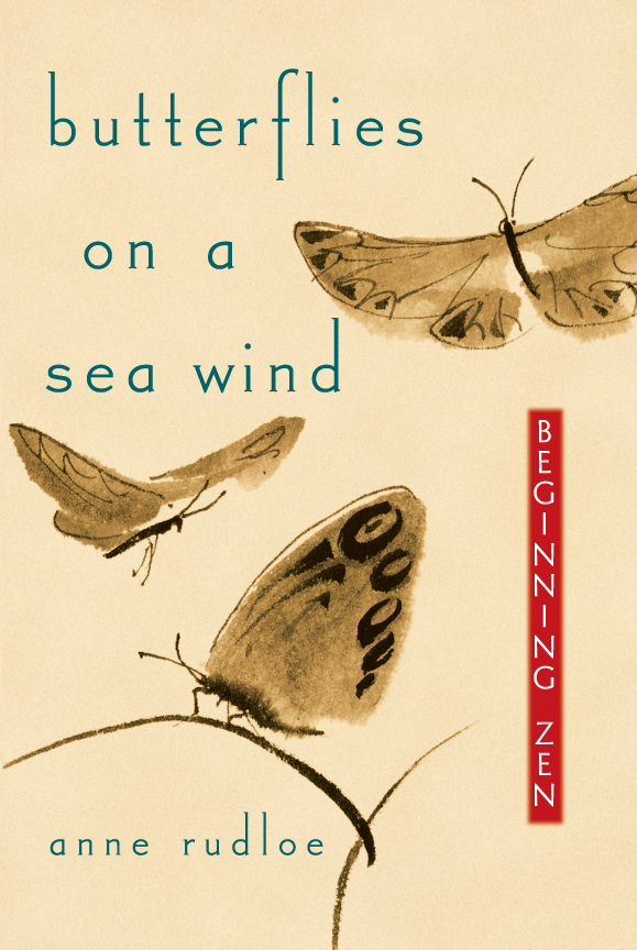 Butterflies on a Sea Wind: Beginning Zen