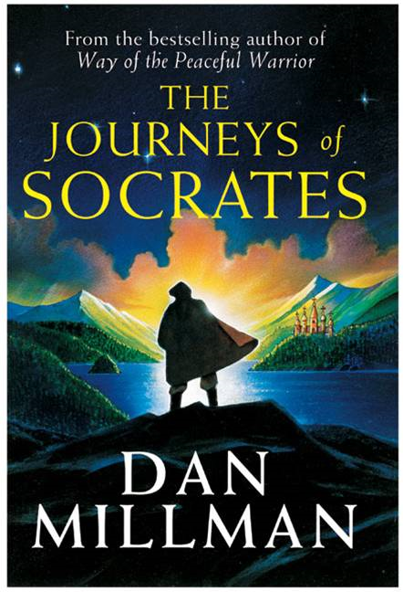 The Journeys of Socrates By: Dan Millman