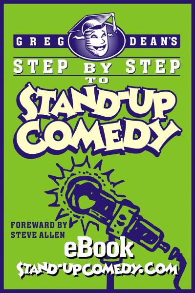 Greg Dean, Step by Step to Stand-up Comedy By: Greg Dean