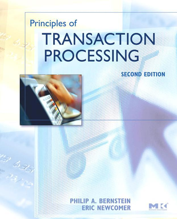 Principles of Transaction Processing By: Eric Newcomer,Philip A. Bernstein