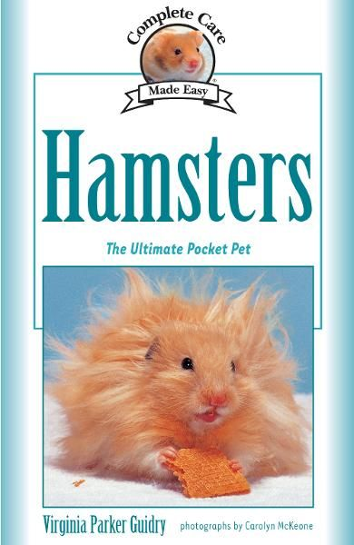 Complete Care Made Easy, Hamsters By: Virginia Parker Guidry