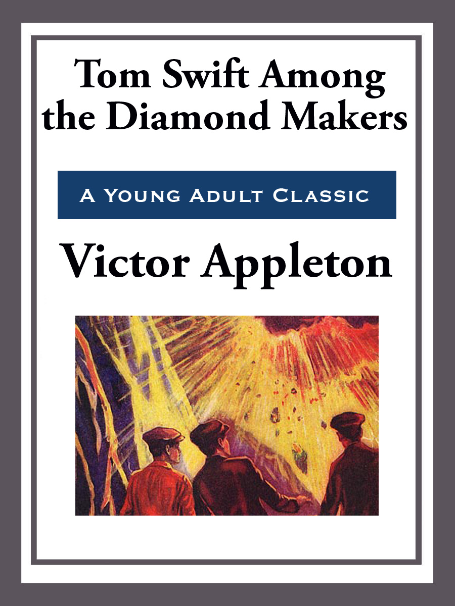 Cover Image: Tom Swift Among the Diamond Makers