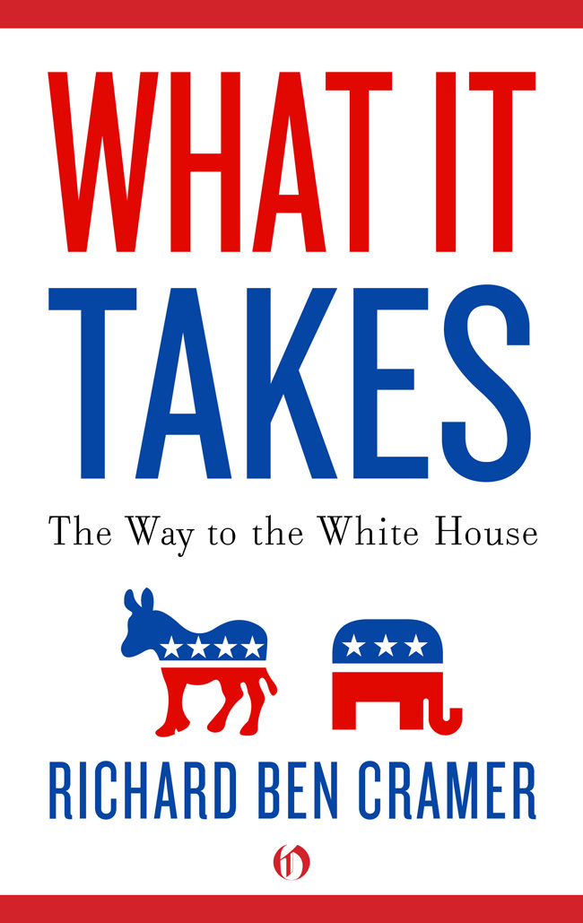 What It Takes: The Way to the White House By: Richard Ben Cramer