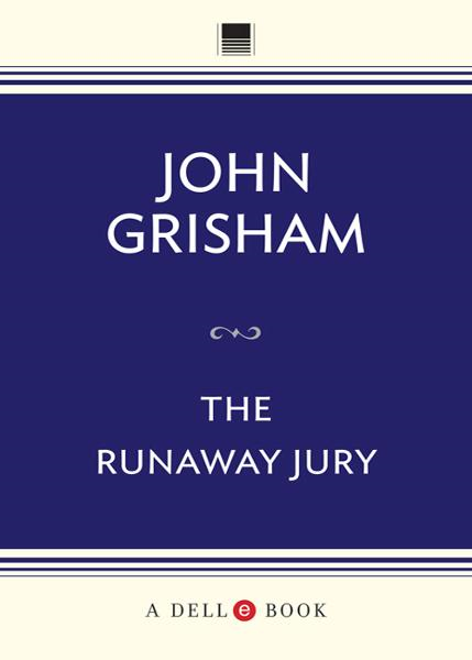 The Runaway Jury By: John Grisham