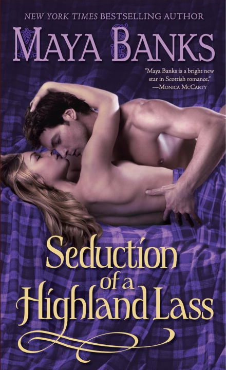 Seduction of a Highland Lass By: Maya Banks