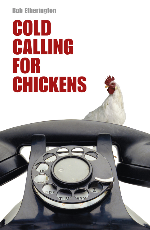 Cold Calling for Chickens By: Bob Etherington