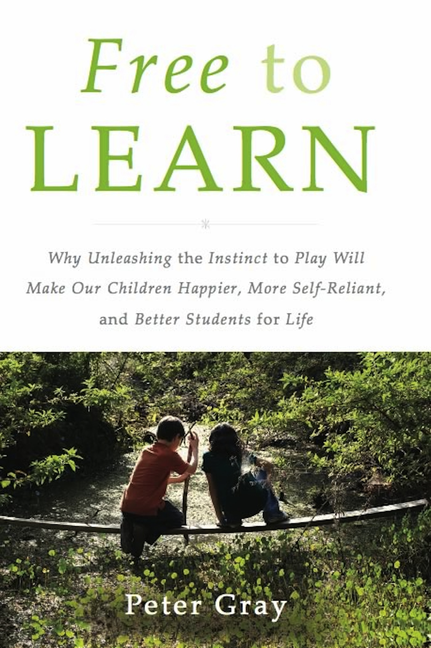 Free to Learn By: Peter Gray