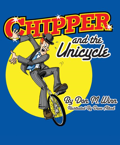 "Chipper and the Unicycle: A kids book about a circus clown who wants to learn something new that answers the question, ""What is perseverance?"""