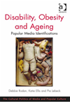 Disability Ageing And Obesity Popular Media Identifications: