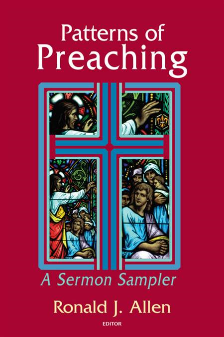 Patterns of preaching: a sermon sampler By: Ronald J. Allen