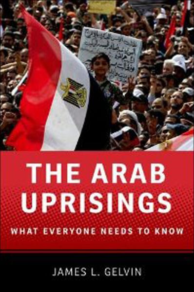The Arab Uprisings:What Everyone Needs to Know