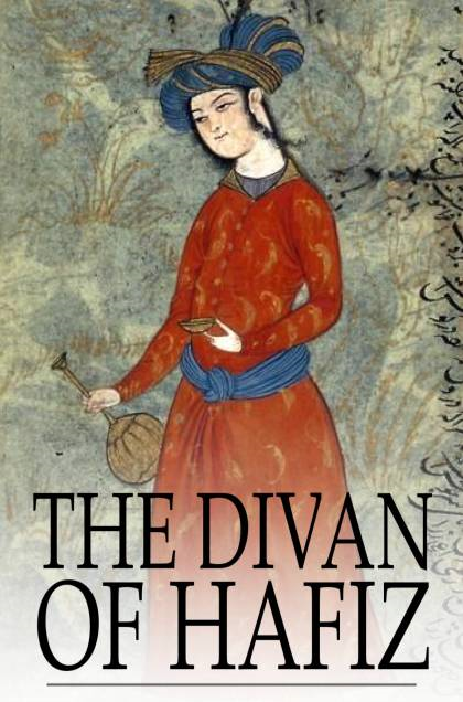 The Divan of Hafiz By: Hafiz, H. Bicknell