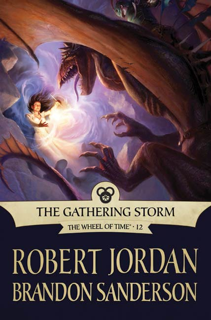 The Gathering Storm By: Brandon Sanderson,Robert Jordan