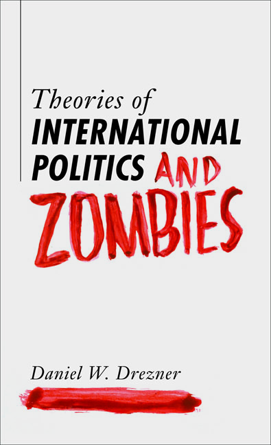 Theories of International Politics and Zombies By: Daniel W. Drezner