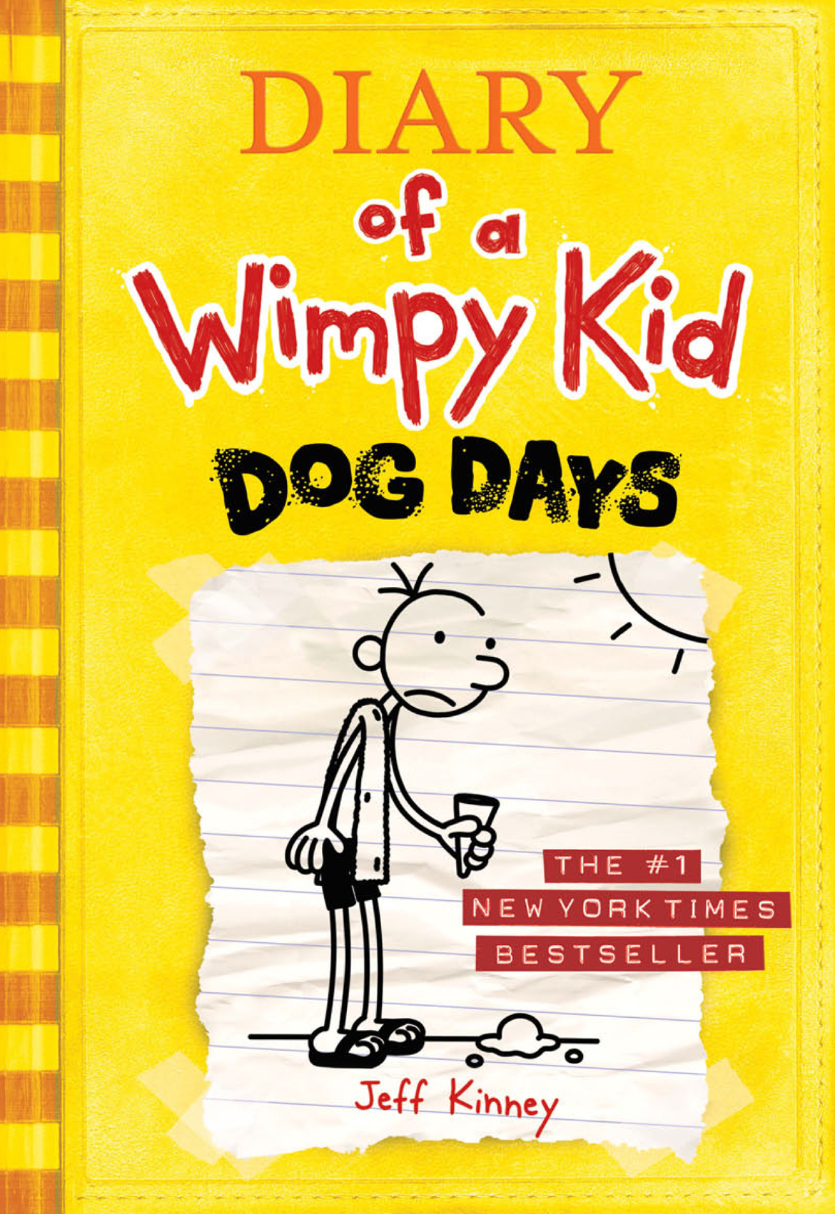 Diary of a Wimpy Kid: Dog Days By: Jeff Kinney