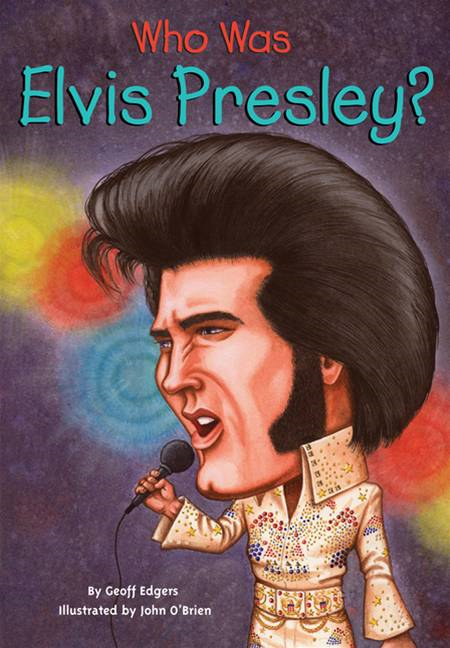 Who Was Elvis Presley? By: Geoff Edgers,John O'Brien