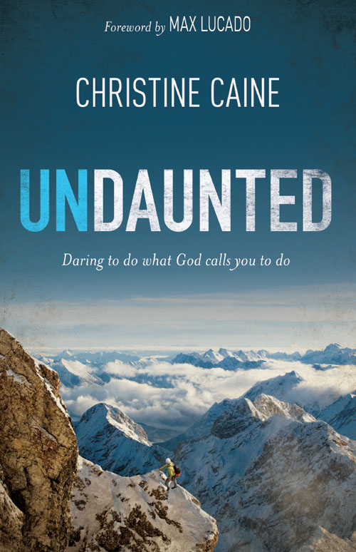 Undaunted By: Christine   Caine
