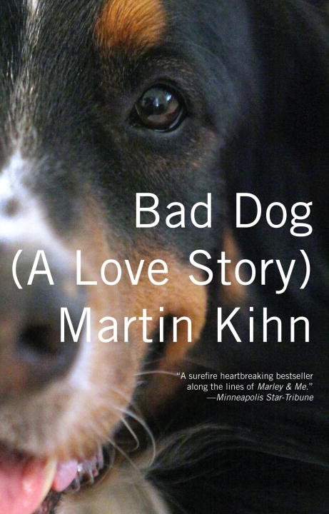Bad Dog By: Martin Kihn