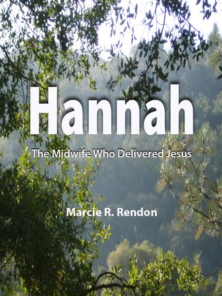 Hannah The Midwife Who Delivered Jesus By: Marcie Rendon