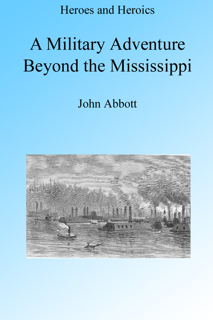 A Military Adventure beyond the Mississippi, Illustrated.