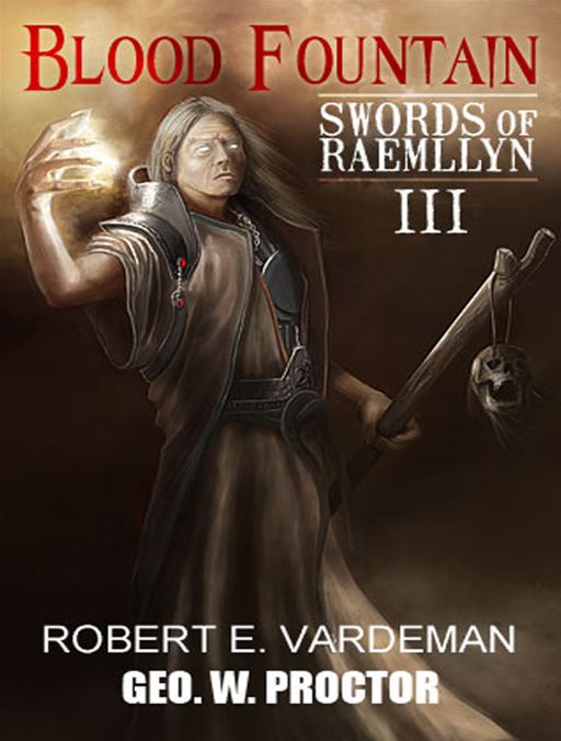 Swords Of Raemllyn #3 - Blood Fountain By: Robert E Vardeman & Geo W Proctor