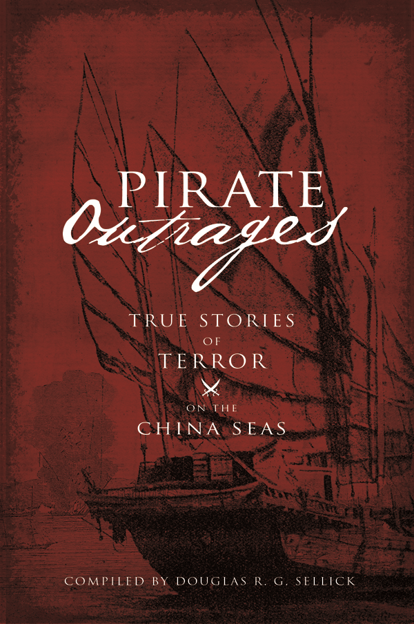 Pirate Outrages: True Stories of Terror on the China Seas